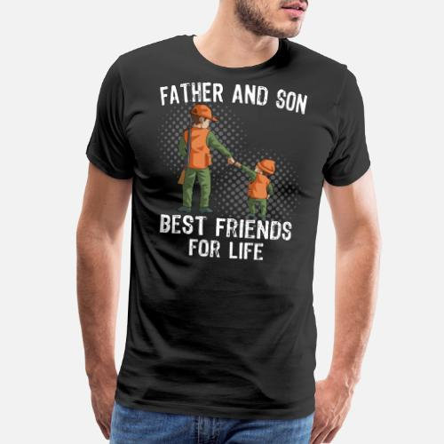 2e3aa0f81b62e2 Father and Son Best Friend for Life Hunting Gift Men s Premium T ...