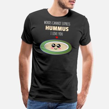 Joke Words Cannot Express Hummus I Love You Cute - Men's Premium T-Shirt