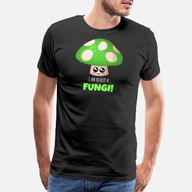 0d9ccabd Funny Fungi Joke I Am Really A Fungi Funny Mushroom Pun - Men's Premium T-.  Men's Premium T-Shirt