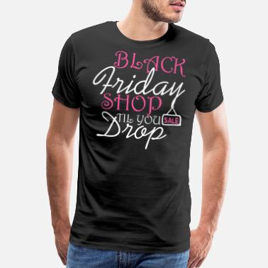 Money Black Friday Shop Til You Drop Xmas Christmas - Men's Premium T-Shirt