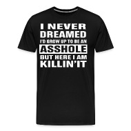 Become anything asshole t shirt