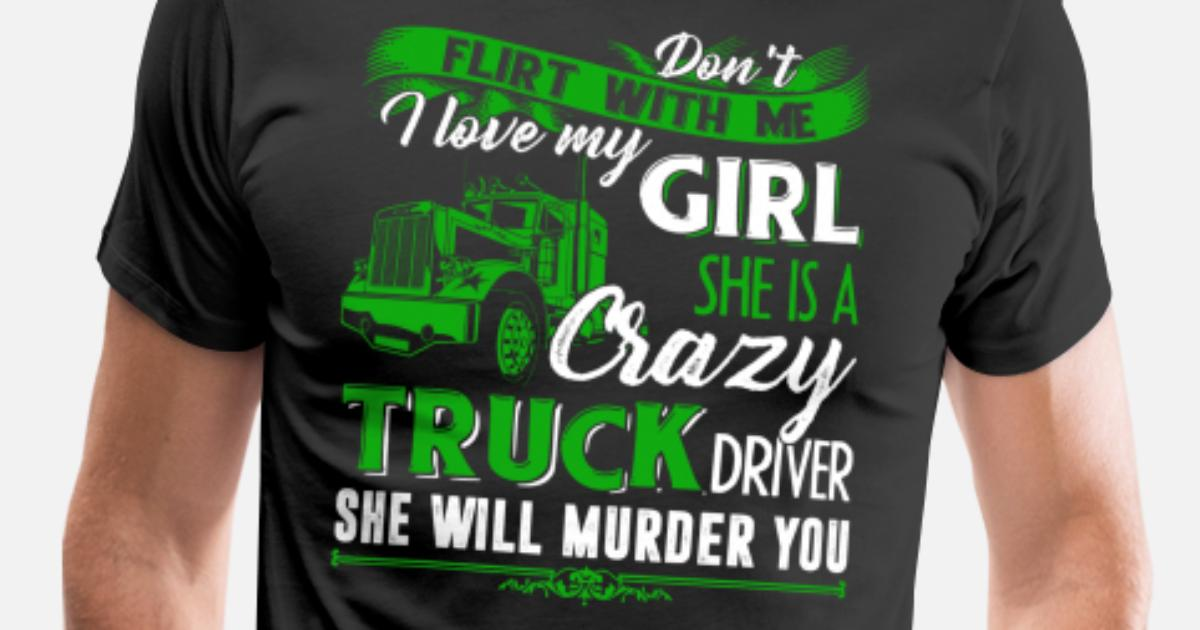 d8c62230 Men's Premium T-ShirtI Love My Girl She Is A Crazy Trucker Driver Shirt