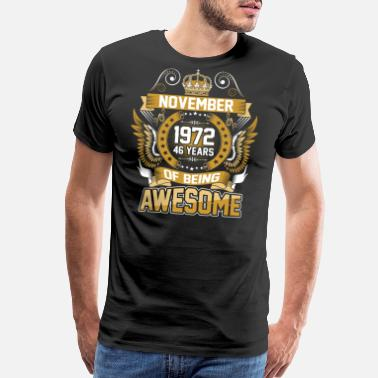 1972 November 1972 46 Years Of Being Awesome - Men's Premium T-Shirt