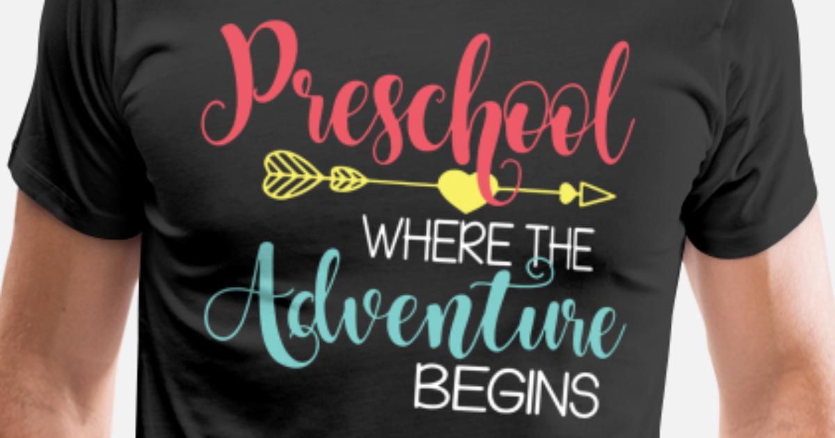 Preschool Where The Adventure Begins Teacher Men S