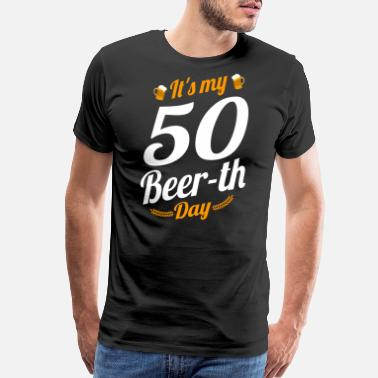 It39s My 50 Beer Th Day Birthday Milestone Funny
