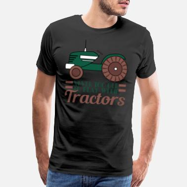Backhoe Never Too Old To Play With Tractors Tee design - Men's Premium T-Shirt