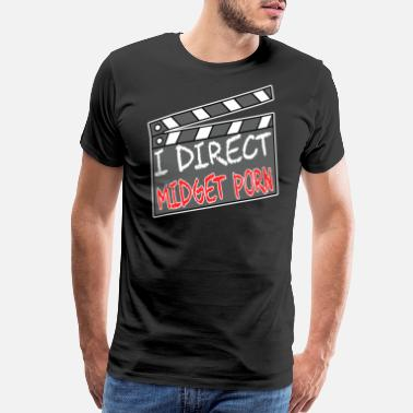 Porn Your I Direct Midget Porn tee design for naughty and - Men's Premium T-Shirt