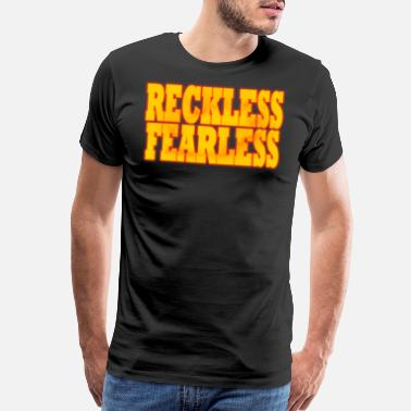 Be Bold Reckless Fearless tee design dedicated for your - Men's Premium T-Shirt