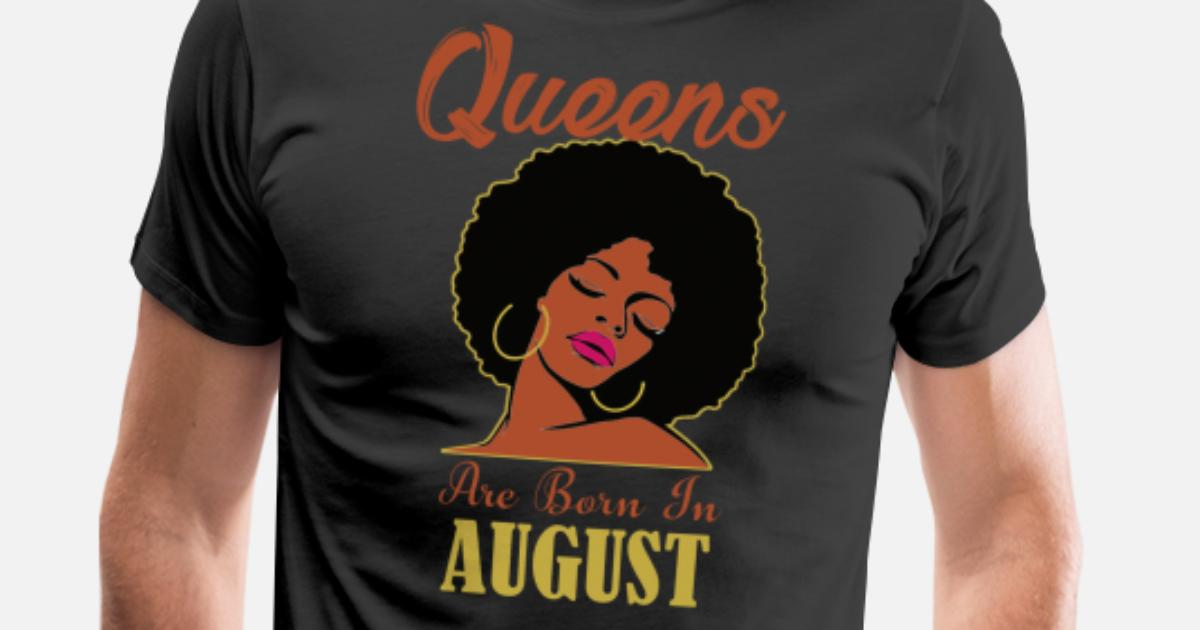 901d5ca25 Black Queens Are Born in August Birthday TShirt Men's Premium T-Shirt |  Spreadshirt