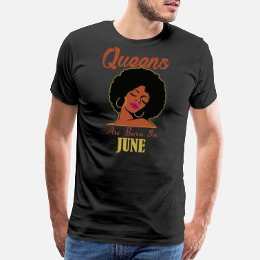 Strong Black Woman Black Queens Are Born in June Birthday Gift - Men's Premium T-Shirt