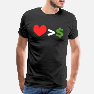 Emotions Love Over Money tee design. Perfect for career - Men's Premium T-Shirt