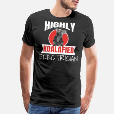 Electrician Apprentice Funny Highly Koalafied Electrician Funny print - Men's Premium T-Shirt