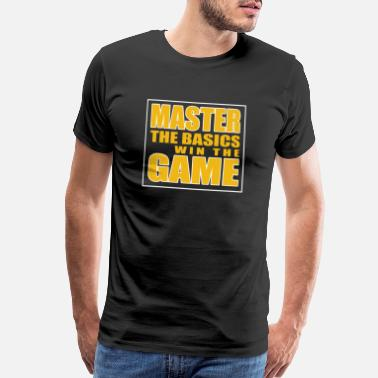 MASTER THE BASICS WIN THE GAME - Men's Premium T-Shirt