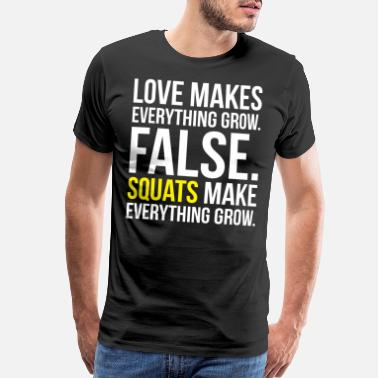 Muscle Love vs Squats Makes Everything Grow - Men's Premium T-Shirt