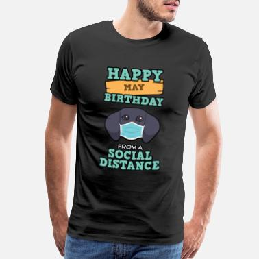 May Social Distancing Gift Happy May Birthday From A - Men's Premium T-Shirt