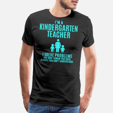 Kindergarten I m a Kindergarten Teacher - Men's Premium T-Shirt