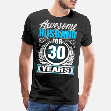 30 Years Is Awesome Awesome Husband for 30 Years - Men's Premium T-Shirt