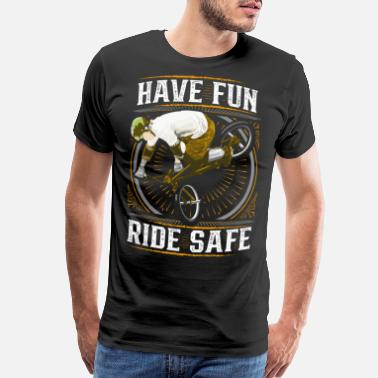 Freestyle BMX - Helmet - Have Fun Ride Safe - safety first - Men's Premium T-Shirt