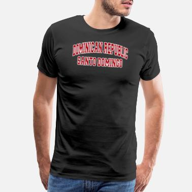 Dominican Republic Santo Domingo Dominican Republic City Souvenir - Men's Premium T-Shirt