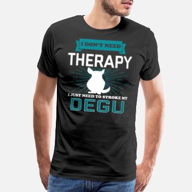 Animal Print I Dont Need Therapy - DEGUS - Men's Premium T-Shirt