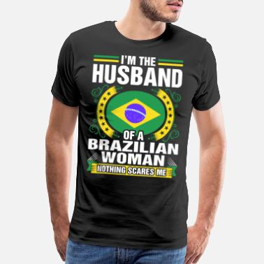 Brazilian Im The Husband Of A Brazilian Woman - Men's Premium T-Shirt