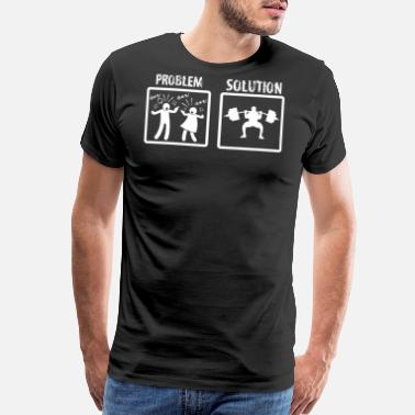 Lifting Problem Solution Weight Lifting - Men's Premium T-Shirt