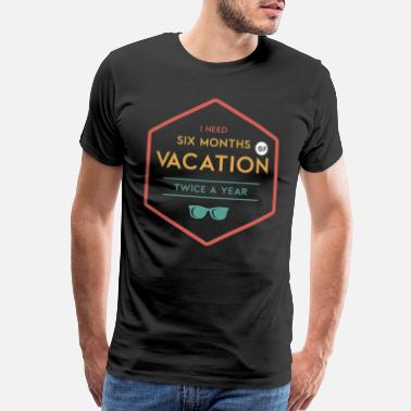 Continent 6 months vacation - Men's Premium T-Shirt