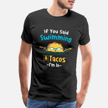 Swimming and Tacos Funny Butterfly Swimmer Gift - Men's Premium T-Shirt