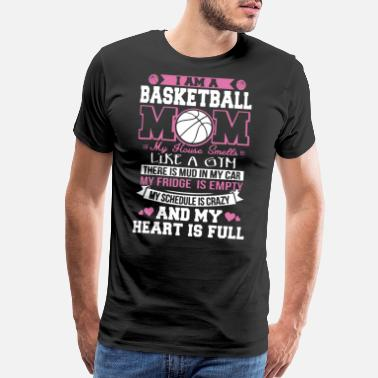 Basketball Mom Funny Basketball Mom Shirt - Men's Premium T-Shirt