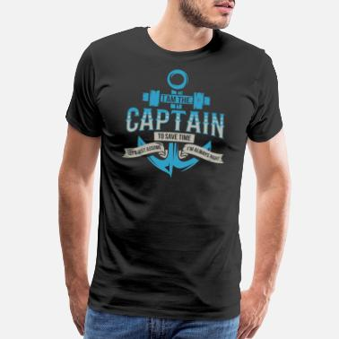 Captain BOATING: I Am The Captain Always Right - Men's Premium T-Shirt