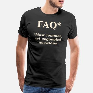 Asterisk FAQ* Real meaning of FAQ - Men's Premium T-Shirt