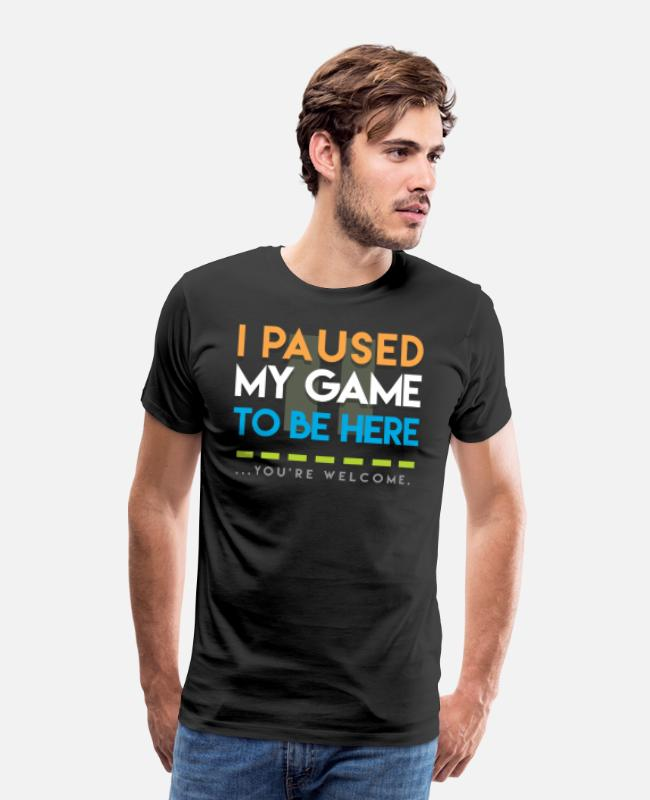 Player T-Shirts - I Paused My Game - Men's Premium T-Shirt black