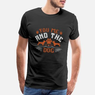 Cool Saying Dog Love - And The Dog - Men's Premium T-Shirt