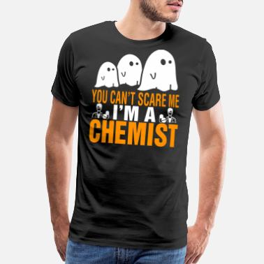 Im A Chemist You Cant Scare Me Im Chemist Halloween - Men's Premium T-Shirt