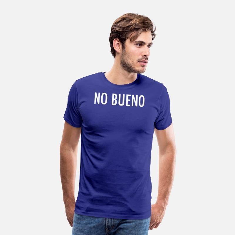 No Bueno - No Good Spanish Slang Men's Premium T-Shirt - royal blue