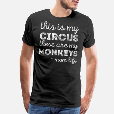 This Guy Needs A Beer This Is My Circus And These Are My Monkeys - Men's Premium T-Shirt