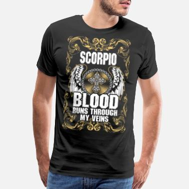 Scorpio Scorpio Blood Runs Through My Veins - Men's Premium T-Shirt