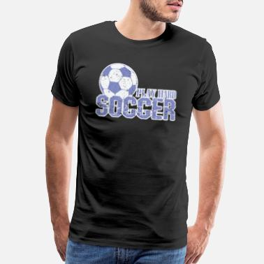 Soccer Fan Soccer Play Hard Soccer - Men's Premium T-Shirt