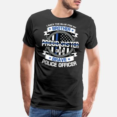 Police Station Proud Sister of A Brave Police Officer For A - Men's Premium T-Shirt