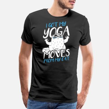 Spiritual Cats I Got My Yoga Moves From My Cat - Men's Premium T-Shirt
