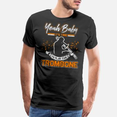 93 Yeah Baby It's Time To Play The Trombone - Men's Premium T-Shirt