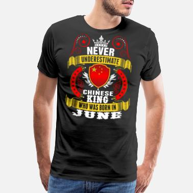 Gay Chinese Never Underestimate A Chinese June King - Men's Premium T-Shirt