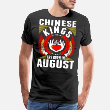 Funny Chinese Chinese Kings Are Born In August - Men's Premium T-Shirt