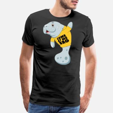 Goofy Come At Me Bro Manatee - Men's Premium T-Shirt