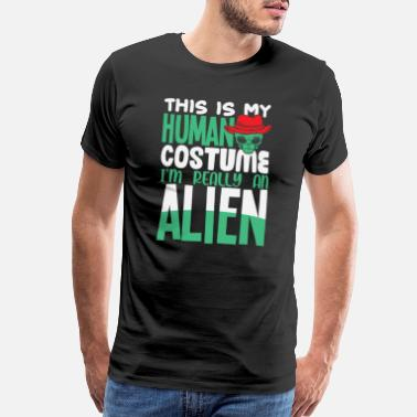 Form This is my Human Costume Im really an alien - Men's Premium T-Shirt
