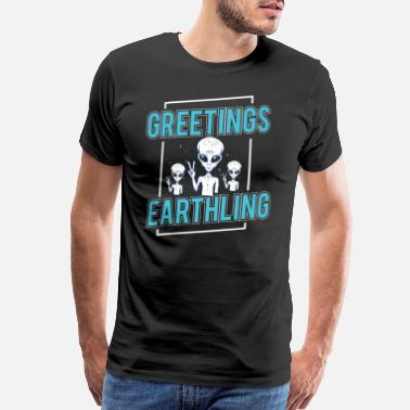 Surrealism Greetings Earthlings alien shirt space science - Men's Premium T-Shirt