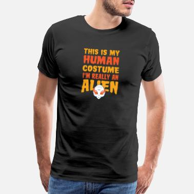 Mystical This is my Human Costume im really an Alien - Men's Premium T-Shirt