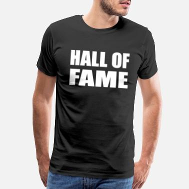 Hall Of Fame HALL OF FAME - Men's Premium T-Shirt