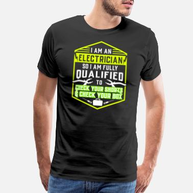 Equipment Engineer Funny Gift for electrician: I am an electrician - Men's Premium T-Shirt