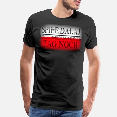 Status Spierdalaj and have a nice day german polska style - Men's Premium T-Shirt